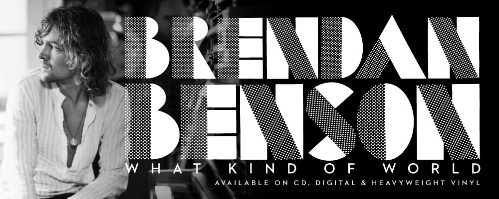 Brendan Benson's album What Kind Of World on Lojinx