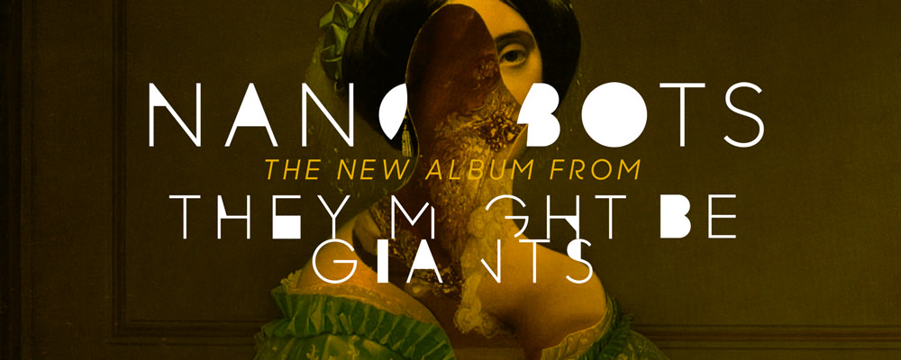Nanobots - the new album from They Might Be Giants