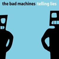 Lojinx LJX006 - The Bad Machines - Telling Lies