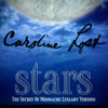 Caroline Lost - Stars (The Secret Of Moonacre Lullaby Version) & To Be With You (Chasing Liberty)