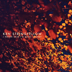 LJX066 - Ken Stringfellow - I Never Said I'd Make it Easy