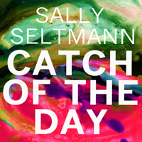 Lojinx LJX073 - Sally Seltmann - Catch Of The Day