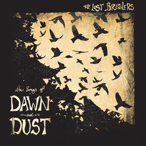The Lost Brothers - New Songs Of Dawn and Dust, on Lojinx