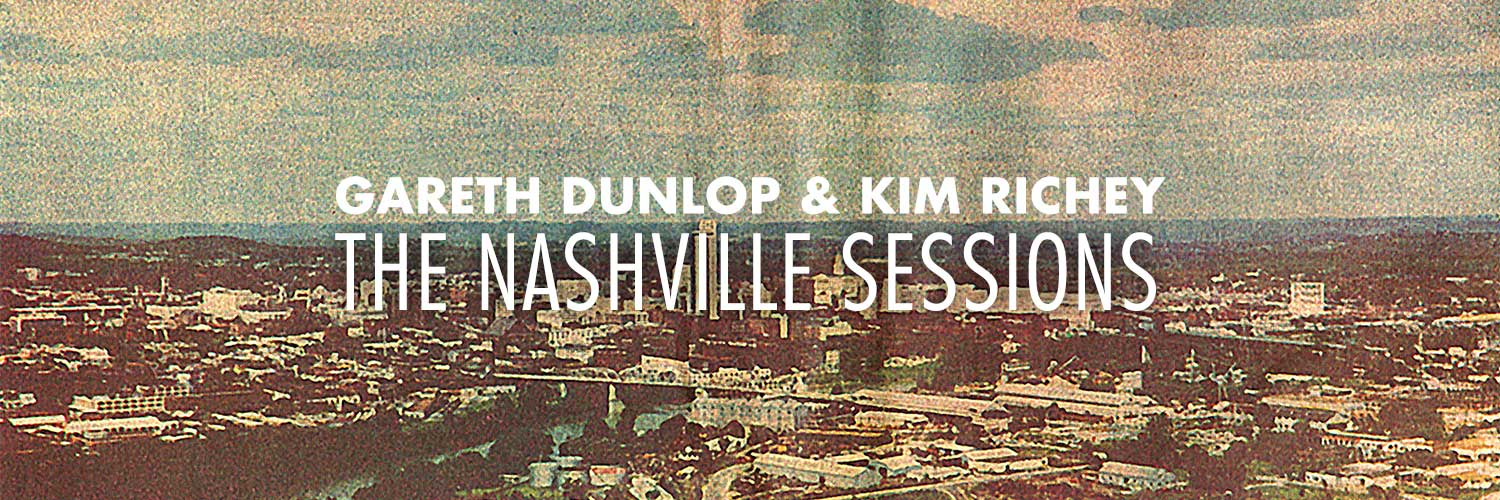 Gareth Dunlop and Kim Richey - The Nashville Sessions