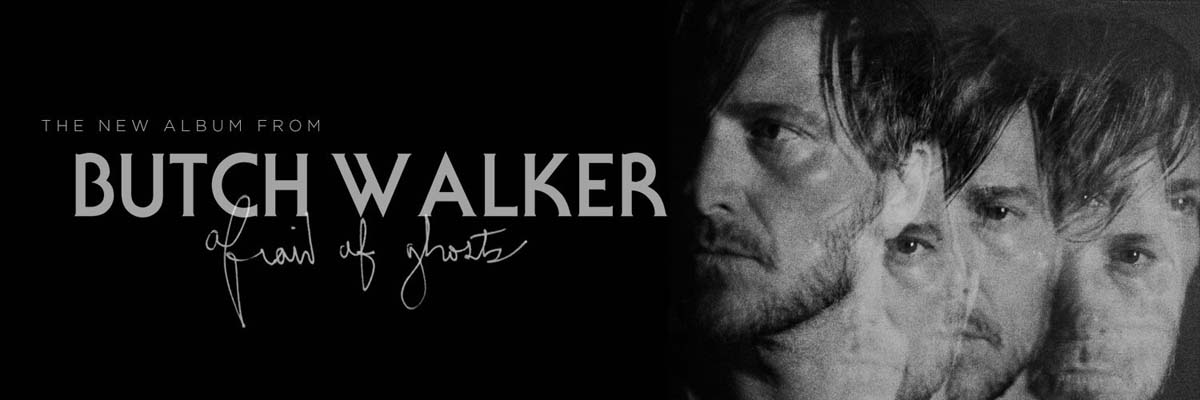 Butch Walker's new album Afraid Of Ghosts, produced by Ryan Adams
