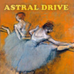 Astral Drive – Love, Light and Happiness