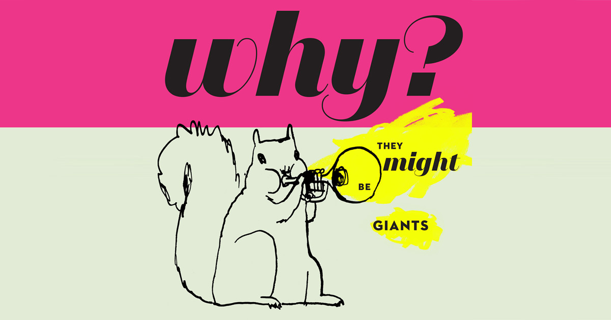 They Might Be Giants new album Why?