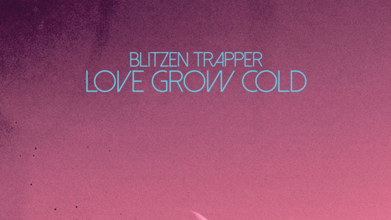 Blitzen Trapper – Love Grow Cold